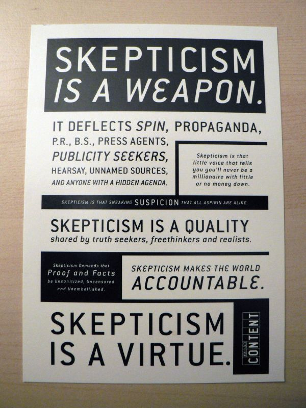 skepticism is a virtue and a weapon